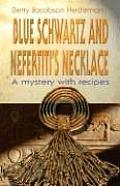 Blue Schwartz & Nefertitis Necklace A Mystery with Recipes