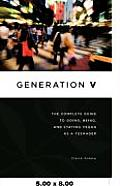 Generation V: The Complete Guide to Going, Being, and Staying Vegan as a Teenager