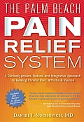Palm Beach Pain Relief System A Clinically Proven Natural & Integrative Approach to Healing Chronic Pain Arthritis & Injuries