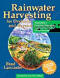 Rainwater Harvesting for Drylands & Beyond Volume 1 Guiding Principles to Welcome Rain Into Your Life & Landscape