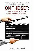 On the Set The Hidden Rules of Movie Making Etiquette
