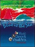 Blue Is the Sea Music Dance & Visual Arts