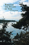 Through the Swamps of Time: A Collection