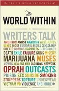 The World Within: Writers Talk Ambition, Angst, Aesthetics, Bones, Books, Beautiful Bodies, Censorship, Cheats, Comics, Darkness, Democr