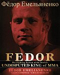FEDOR The Fighting System of the Worlds Undisputed King of Mixed Martial Arts