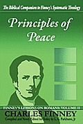 Principles of Peace: Finney's Lessons on Romans: Volume II