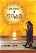 Secrets of Spiritual Happiness