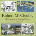 Robert McCloskey A Private Life in Words & Pictures