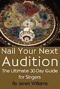 Nail Your Next Audition, the Ultimate 30-Day Guide for Singers