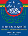 Lapps & Labyrinths Saami Prehistory Colonization & Cultural Resilience