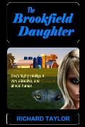 The Brookfield Daughter: She's highly intelligent, very attractive, and almost human