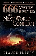 666 Mystery Revealed: The Next World Conflict