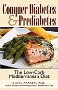 Conquer Diabetes & Prediabetes The Low Carb Mediterranean Diet