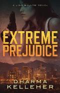 Extreme Prejudice: A Jinx Ballou Novel
