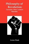 Philosophy Of Revolution Towards A Non Leninist Marxism