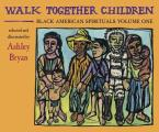 Walk Together Children Black American Spirituals Volume One