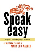 Speak Easy: Mary Lou's Rules for Engaging Conversation
