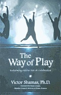 Way of Play Reclaiming Divine Fun & Celebration