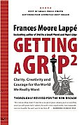 Getting a Grip 2 Clarity Creativity & Courage for the World We Really Want Revised Edition