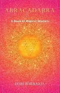 Abracadabra: A Book of Magical Wisdom