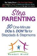 Step Parenting: 50 One-Minute DOs and DON'Ts for Stepdads and Stepmoms