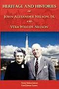 Heritage and Histories of John Alexander Nelson and Vera Wilcox Nelson
