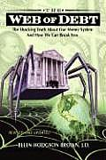 Web of Debt The Shocking Truth about Our Money System & How We Can Break Free Revised & Updated