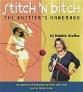 Stitch N Bitch The Knitters Handbook Abridged
