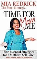 Time for Mom Me 5 Essential Strategies for a Mothers Self Care