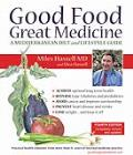 Good Food Great Medicine: 4th Edition