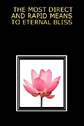 Most Direct & Rapid Means to Eternal Bliss