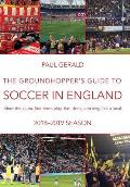 Groundhoppers Guide to Soccer in England 2018 19 Season Meet the Clubs See Them Play Eat Drink & Sing with the Locals
