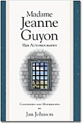 Madame Jeanne Guyon Her Autobiography