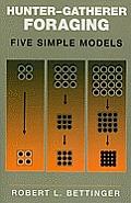 Hunter-Gatherer Foraging: Five Simple Models