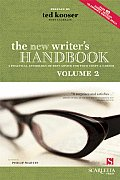 New Writers Handbook Volume 2 A Practical Anthology of Best Advice for Your Craft & Career