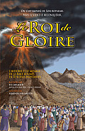 Le Roi de Gloire: L'Histoire Et Le Message de La Bible Resume En 70 Scenes Palpitantes