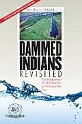 Dammed Indians Revisited The Continuing History of the Pick Sloan Plan & the Missouri River Sioux