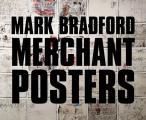 Mark Bradford: Merchant Posters
