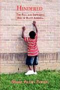 Hindered the Fall and Impending Rise of Black America