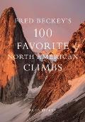 Fred Beckeys 100 Favorite North American Climbs