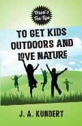 Tressi Tens Tips to Get Kids Outdoors and Love Nature