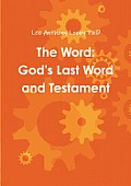 The Word: God's Last Word and Testament