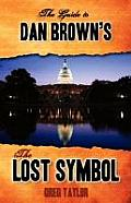 Guide to Dan Browns the Lost Symbol Freemasonry Noetic Science & the Hidden History of America