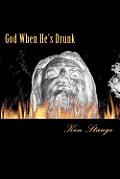 God When He's Drunk