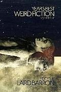 Years Best Weird Fiction Volume 1