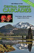 100 Hikes Travel Guide Central Oregon Cascades 4th Edition