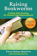 Raising Bookworms Getting Kids Reading for Pleasure & Empowerment