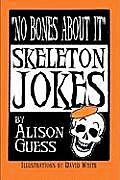 No Bones about It, Skeleton Jokes