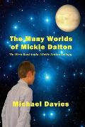 The Many Worlds of Mickie Dalton: The First Book in the Mickie Dalton Trilogy