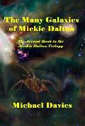 The Many Galaxies of Mickie Dalton: The Second Book in the Mickie Dalton trilogy